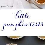 little homemade pumpkin tarts made with an all butter crust and a homemade pumpkin filling, decorated with sweetened whipped cream