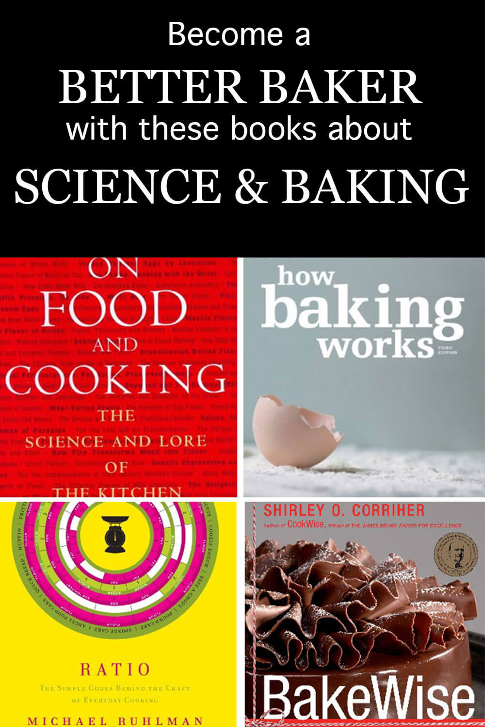 4 book covers of science of food and baking books: On Food and Cooking, How Baking Works, Ratio, and Bakewise