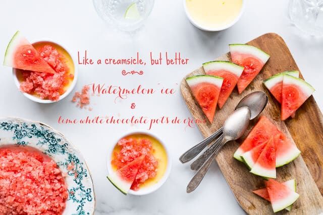 watermelon ice with white chocolate pots de crème
