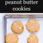 Giant chewy homemade peanut butter cookies with white chocolate chunks