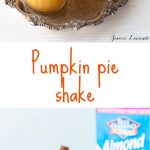 Easy vegan pumpkin pie shake with Almond Breeze almond milk