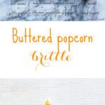 Movie theatre buttered popcorn brittle