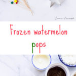 How to make frozen watermelon pops