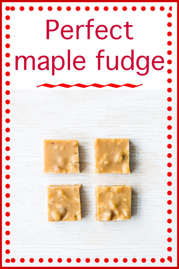 Perfect maple fudge text featuring 4 squares of homemade maple fudge with walnuts