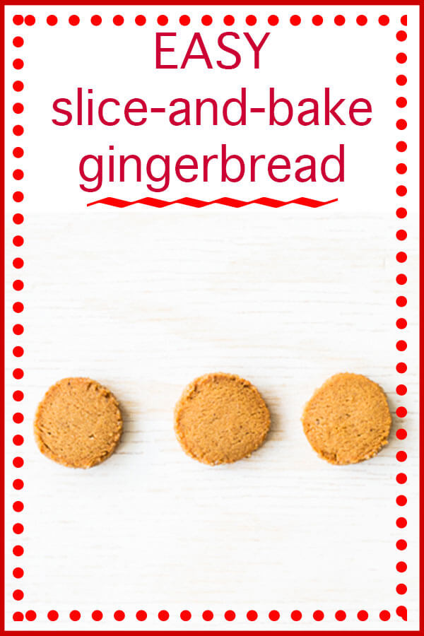 Slice and bake gingerbread cookies text with 3 round gingerbread cookies