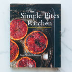 The Simple Bites Kitchen—Nourishing whole food recipes for every day