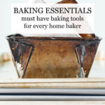Baking essentials and must have baking tools