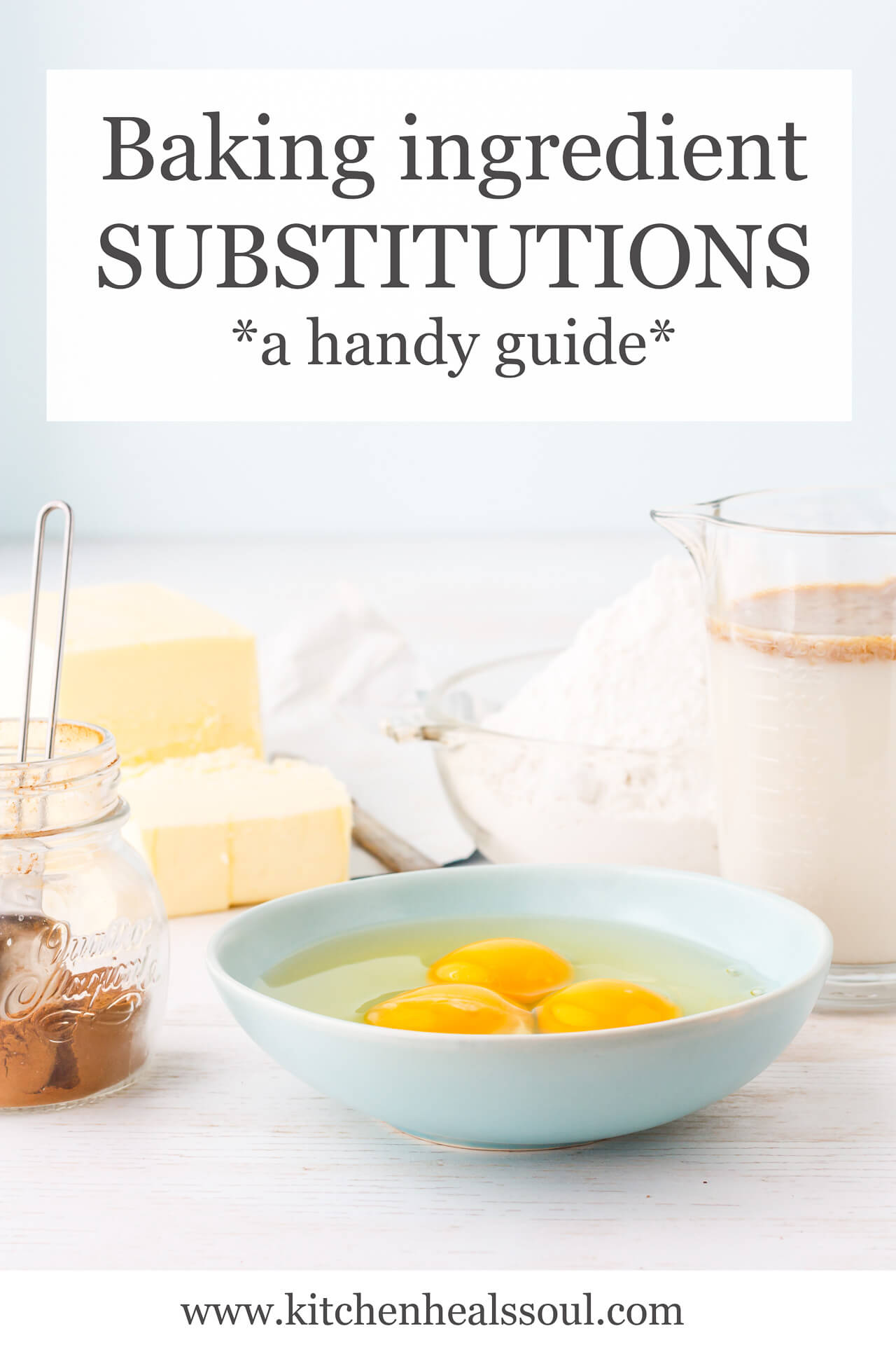 Baking ingredients substitutions, eggs, butter, cinnamon, flour, and dairy