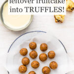 Fruitcake balls made from crumbled leftover fruitcake ready to be coated in white chocolate